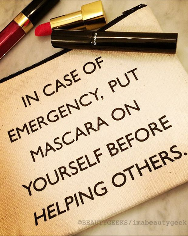 In case of emergency put mascara on yourself before helping others_Pamela Barsky