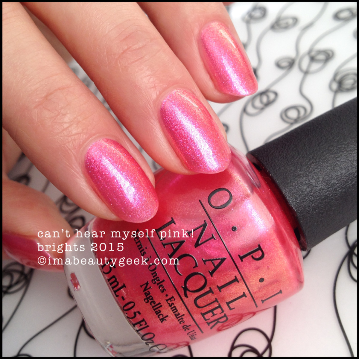 OPI Brights 2015_OPI Can't Hear Myself Pink!