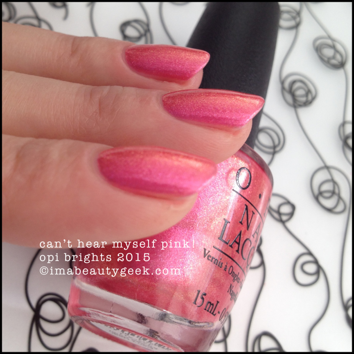 OPI Brights 2015_OPI Can't Hear Myself Pink Shimmer