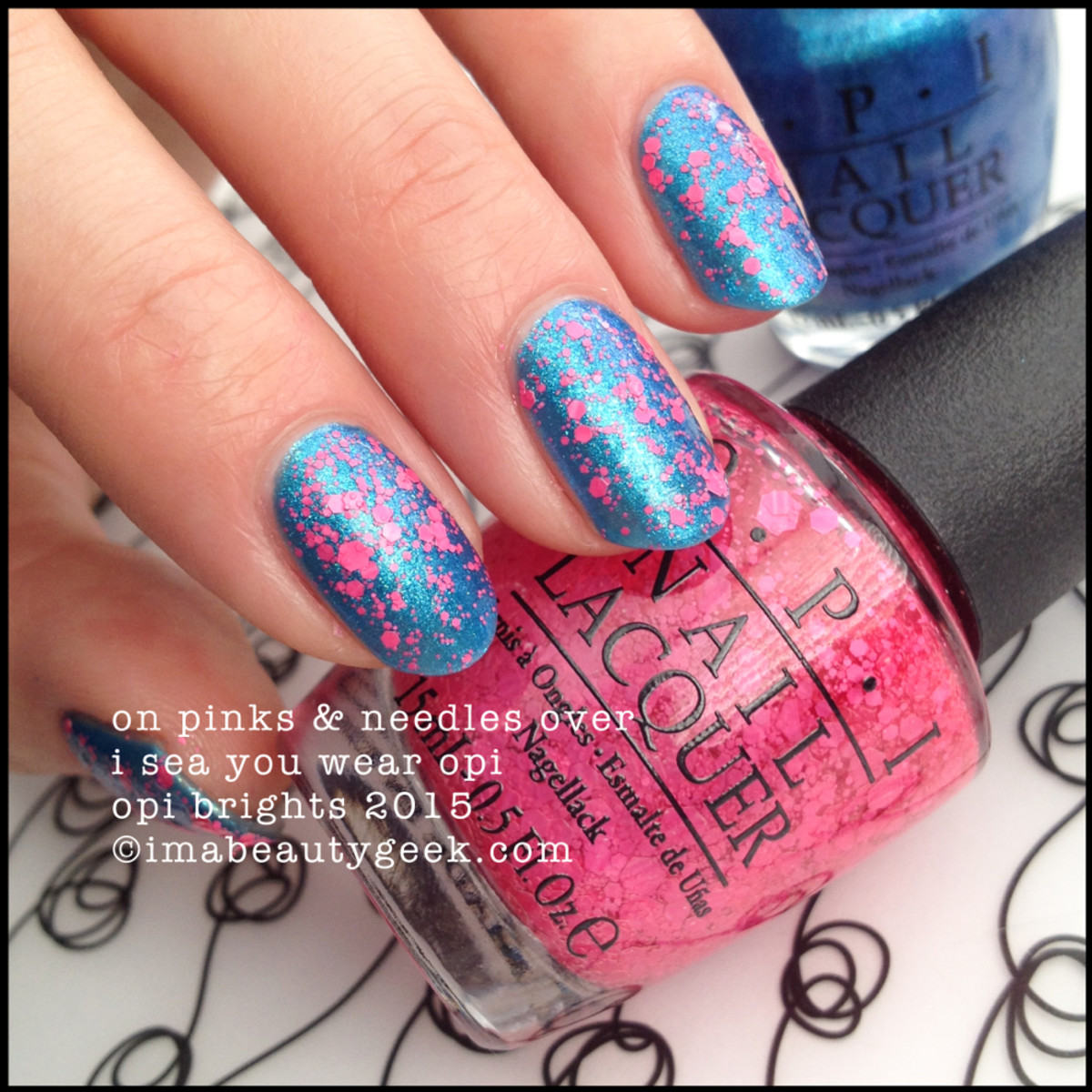 OPI Brights 2015_OPI On Pinks & Needles over I Sea You Wear OPI