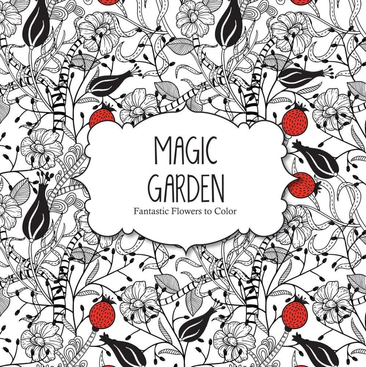 Adult Coloring Books Magic Garden Fantastic Flowers