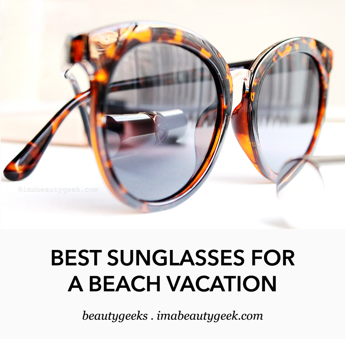 Best sunglasses for a beach vacation