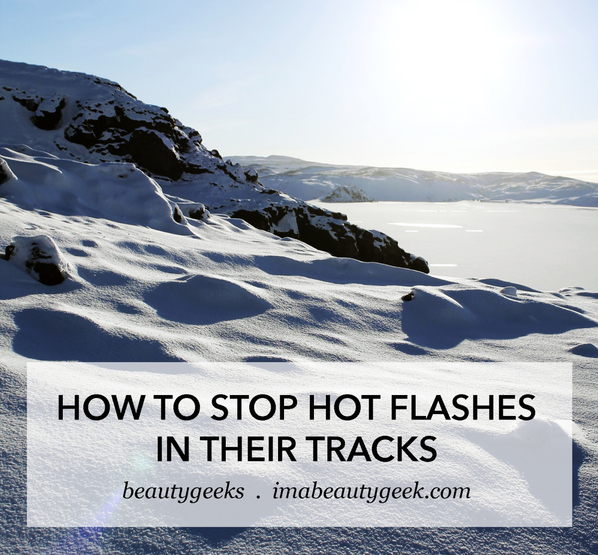 How to stop hot flashes in their tracks_image2