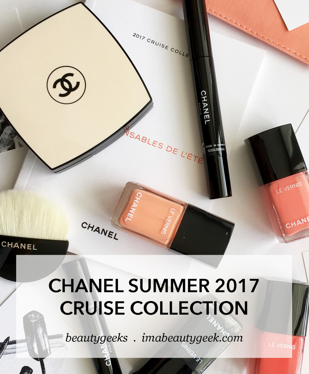 CHANEL CRUISE COLLECTION SUMMER 2017 - Beautygeeks