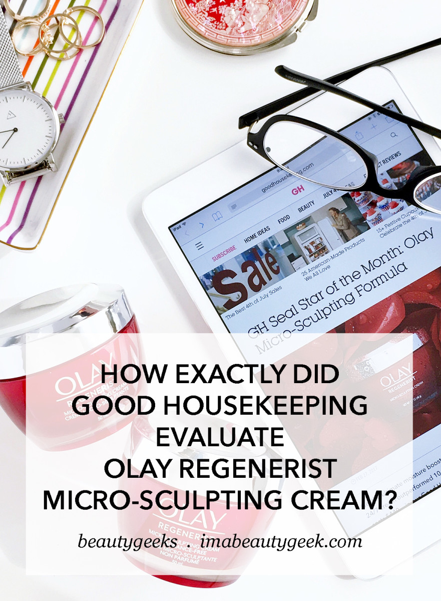 How EXACTLY did Good Housekeeping evaluate Olay Regenerist Micro-Sculpting Cream?