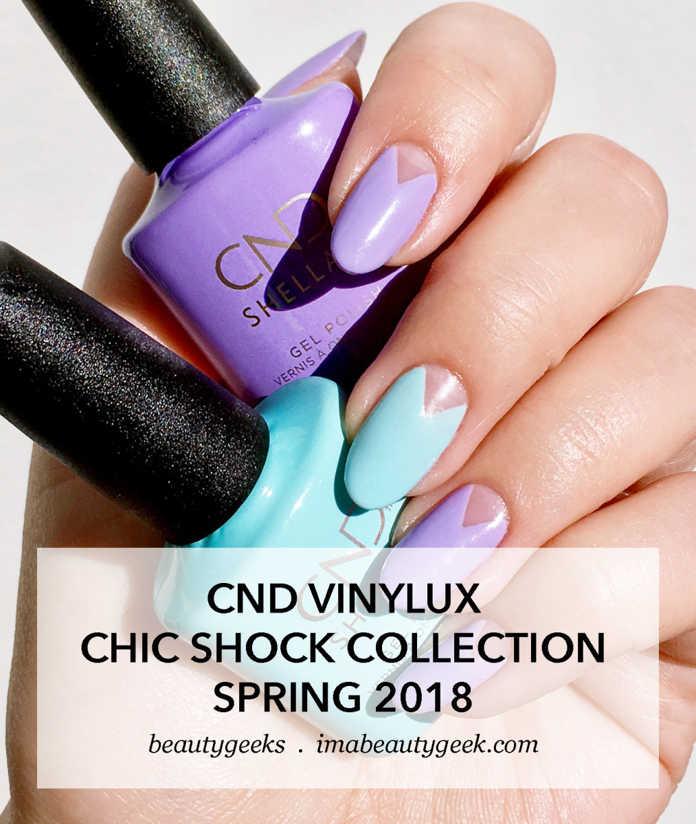 CND Spring 2018 Chic Shock Vinylux and Shellac-BEAUTYGEEKS