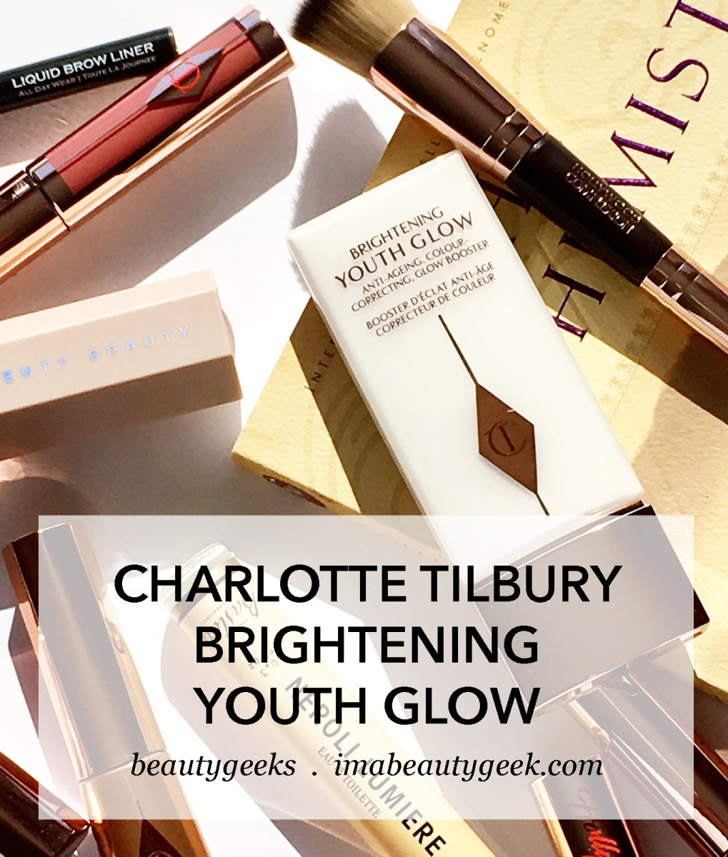 Charlotte Tilbury Brightening Youth Glow review-BEAUTYGEEKS