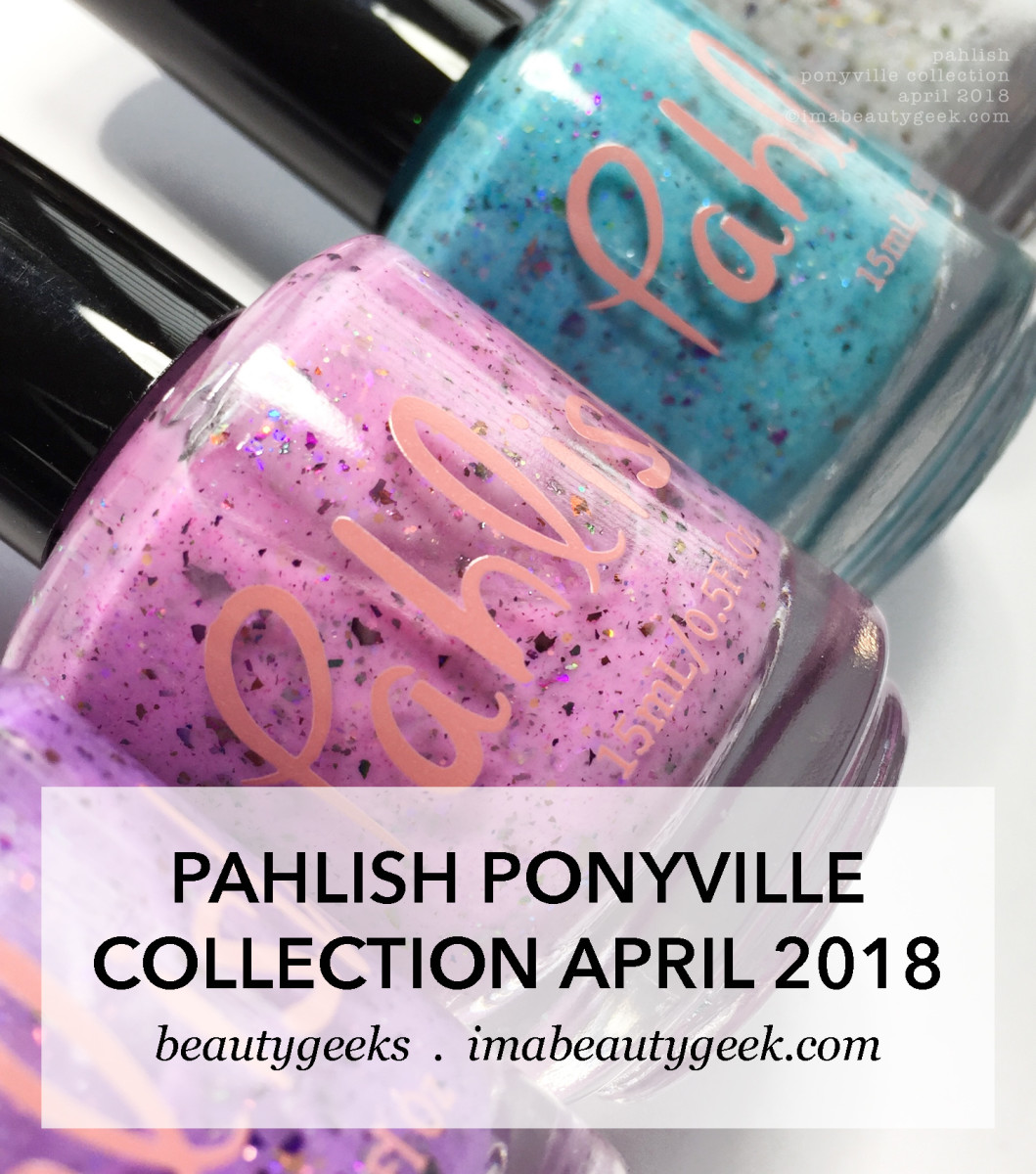 Pahlish Ponyville Collection April 2018 swatches review-Manigeek-BEAUTYGEEKS