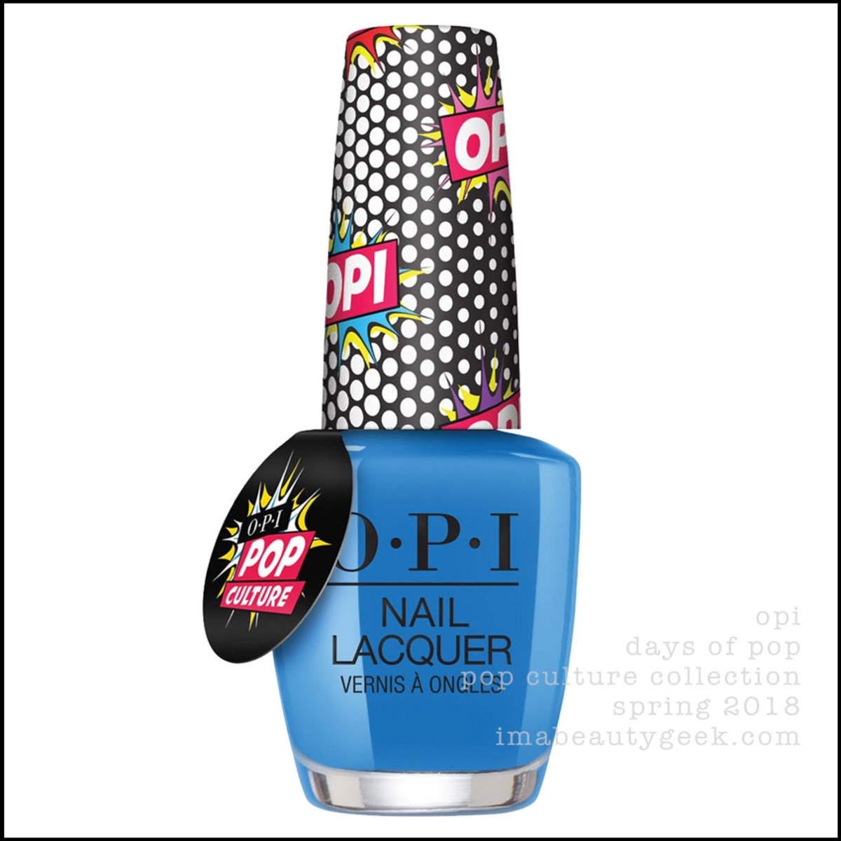 OPI Pop Culture Collection 2018 - OPI Days of Pop