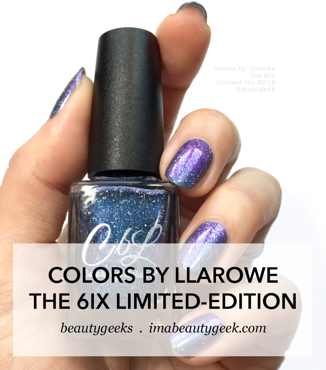 Colors By Llarowe The 6ix Limited Edition IEC 2018 _ Indie Expo Canada 2018 Swatches