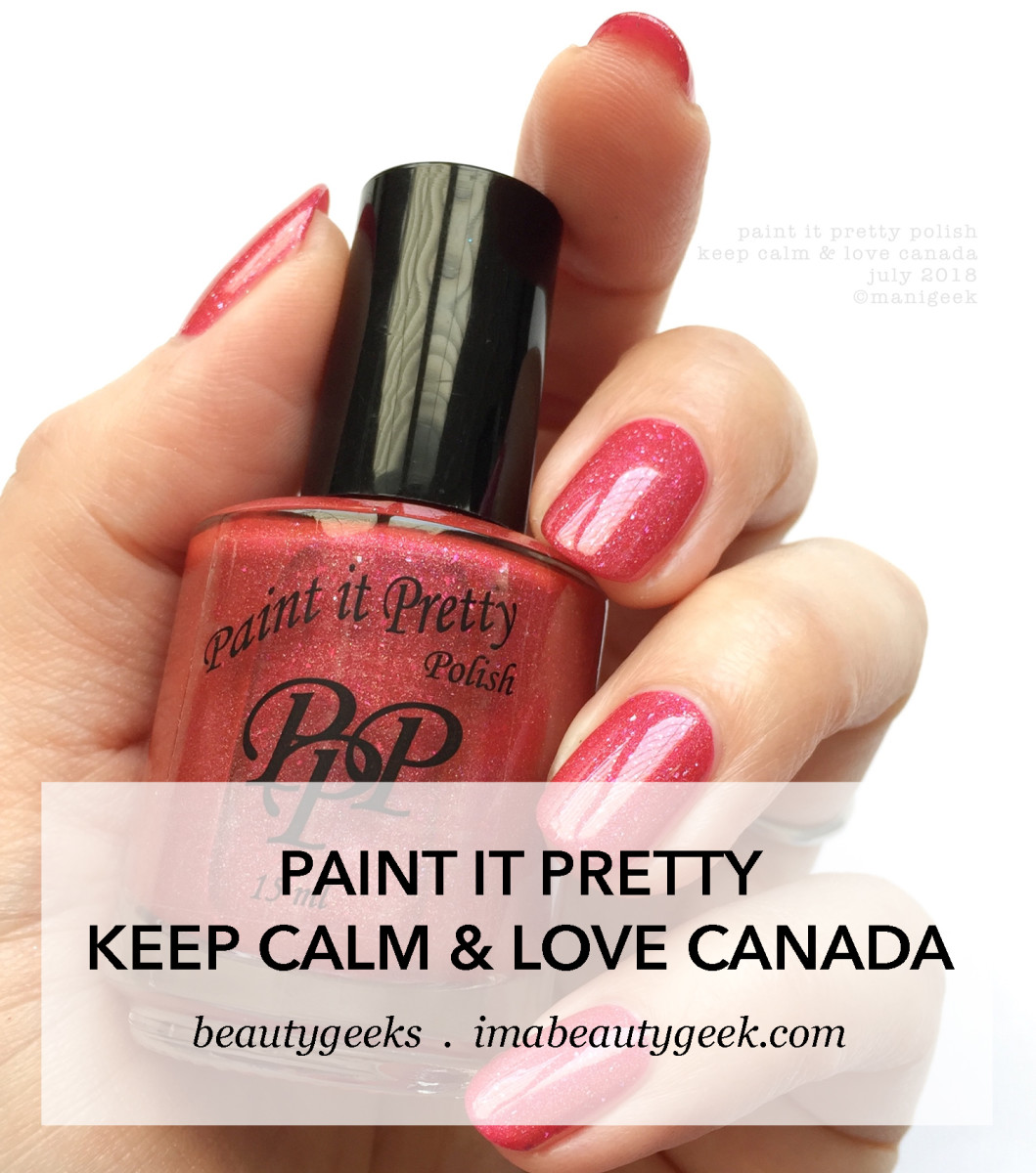Paint it Pretty Keep Calm and Love Canada _ IEC 2018 Swatches