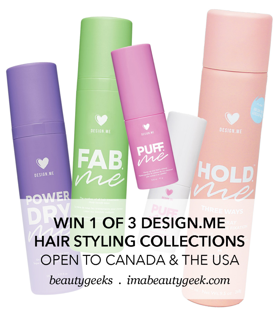 WIN one of 3 x this DesignMe hair styling product lineup_CAN and USA_opener