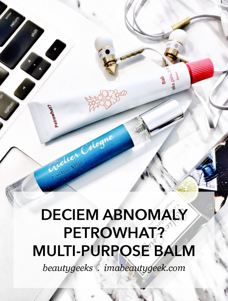 Deciem Anomaly Petrowhat Balm is not for me