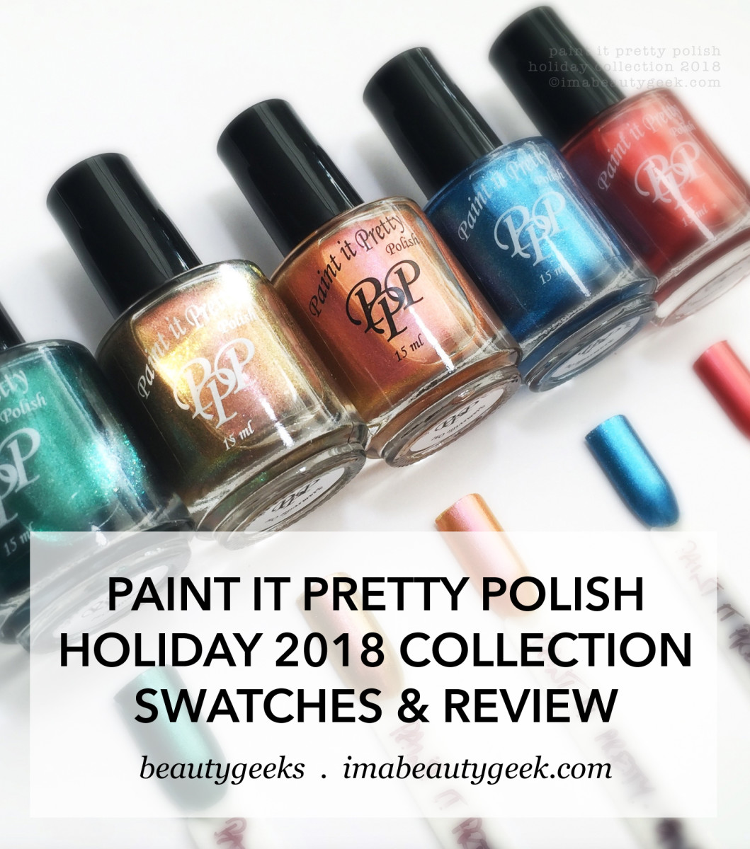 Paint it Pretty Polish Holiday 2018 Collection Swatches