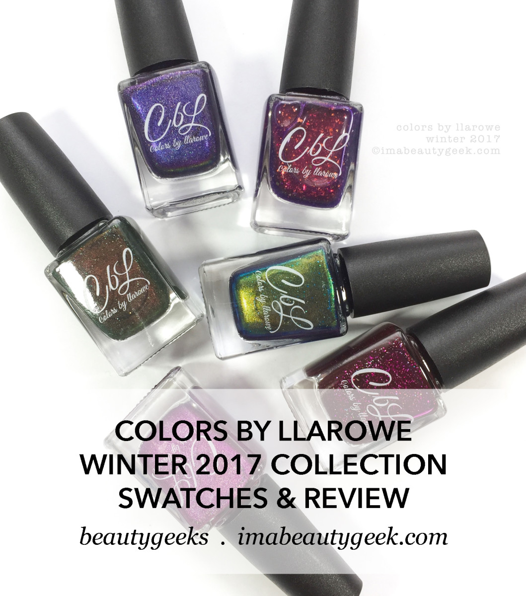 Colors By Llarowe Winter 2017 Collection Swatches Review