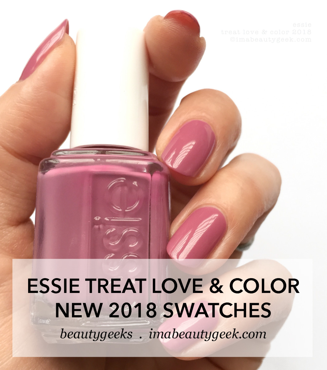 ESSIE TREAT LOVE & COLOR SWATCHES REVIEW 2018 - Beautygeeks