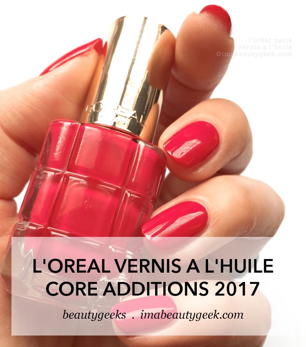 LOreal Paris Vernis a LHuile Swatches Review Late 2017