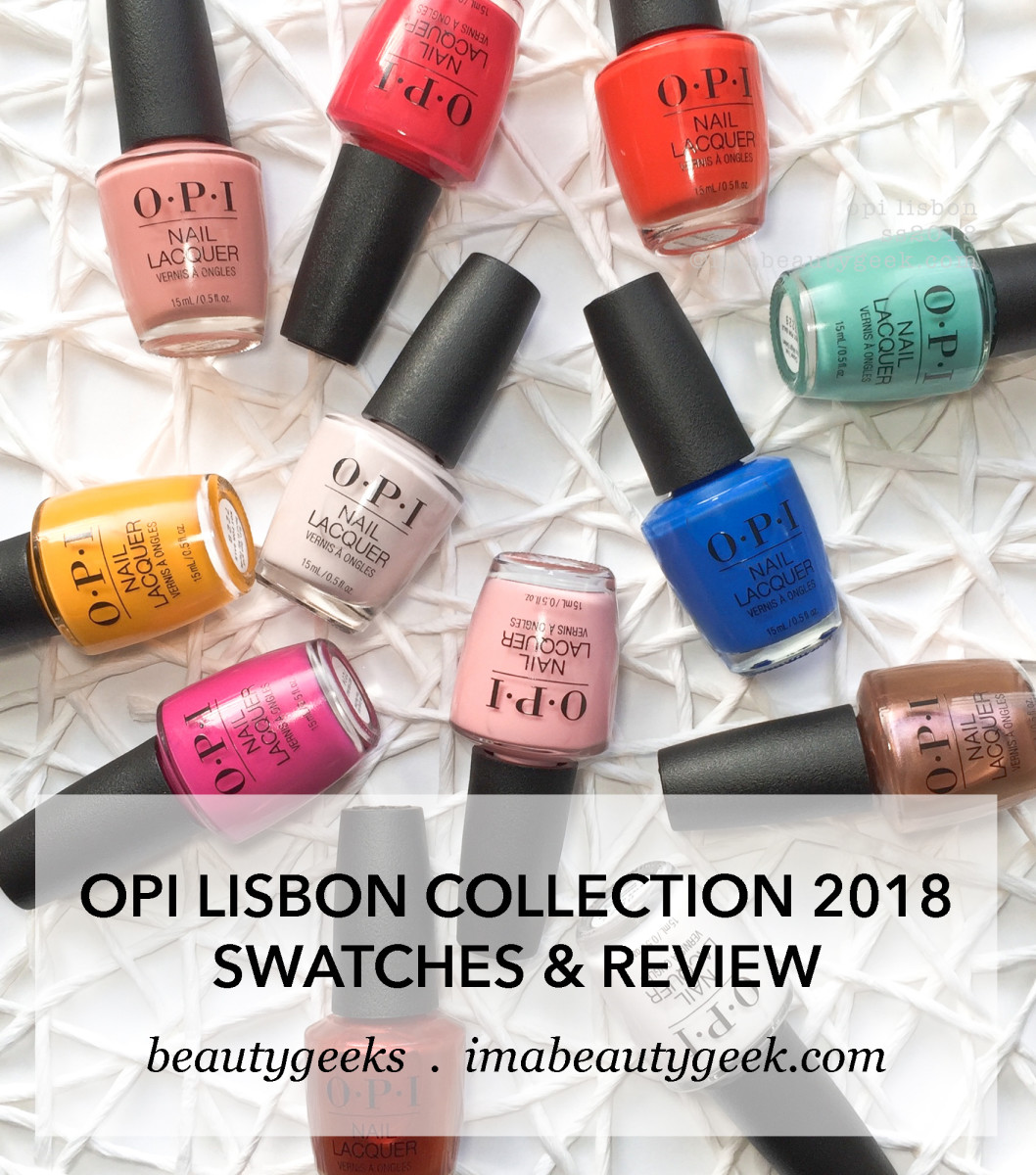 OPI Lisbon Collection Swatches Review Beautygeeks SS 2018