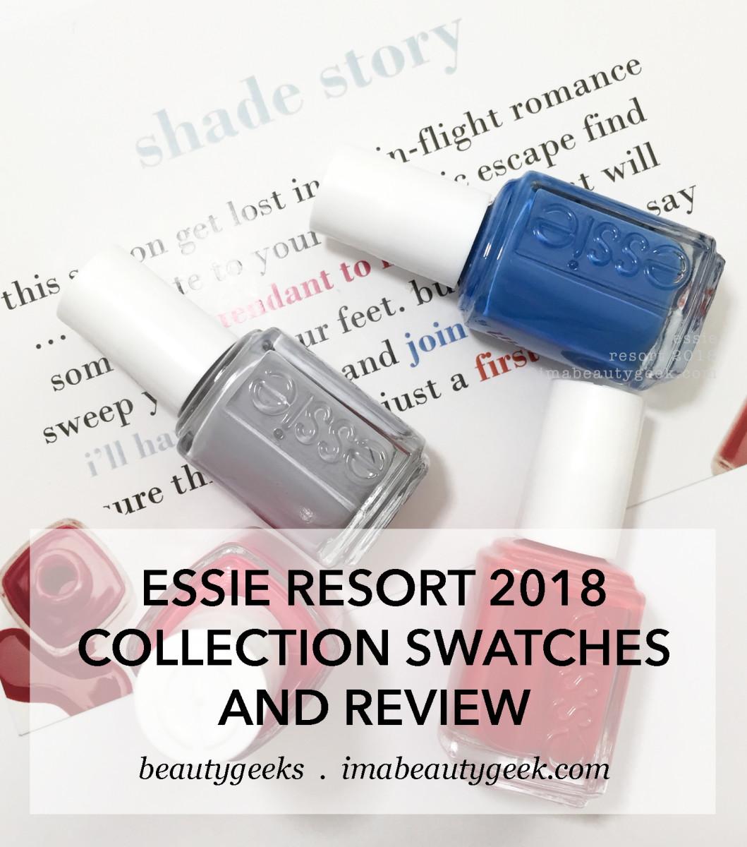 Essie Resort 2018 Collection Swatches Review Manigeek