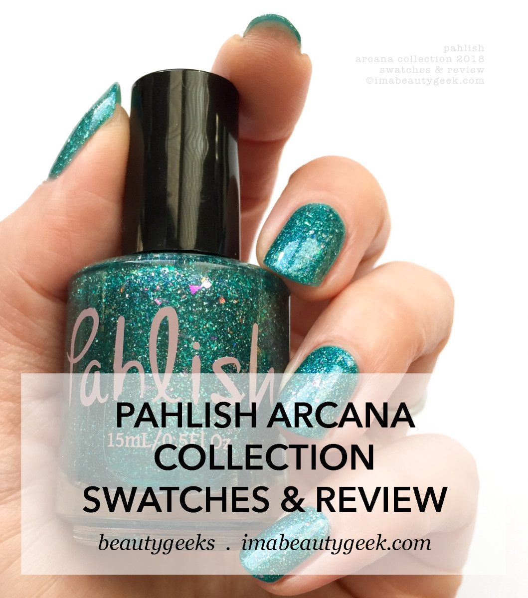 Pahlish Arcana Collection Swatches Review 2018-MANIGEEK-BEAUTYGEEKS