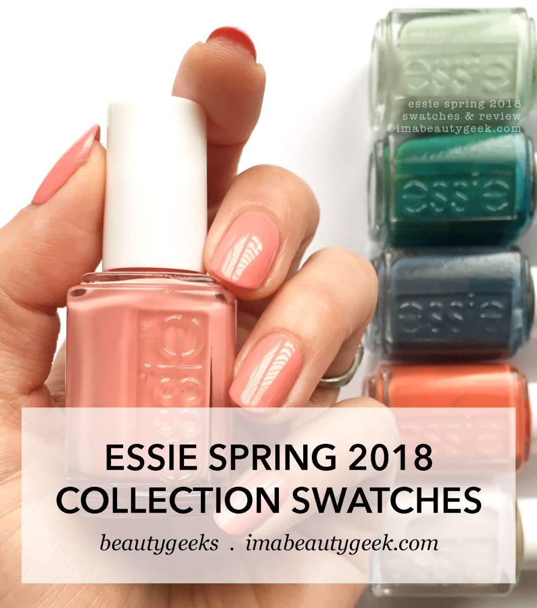 Essie Spring 2018 Collection Swatches Review Manigeek