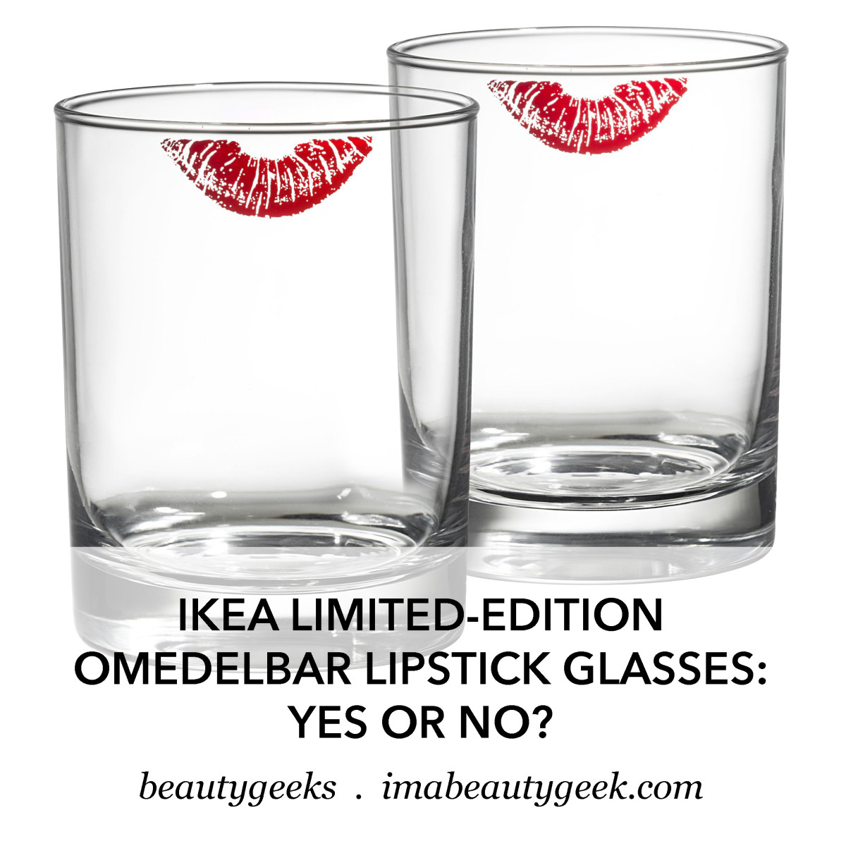 Ikea OMEDELBAR Lipstick Glasses_yes or no