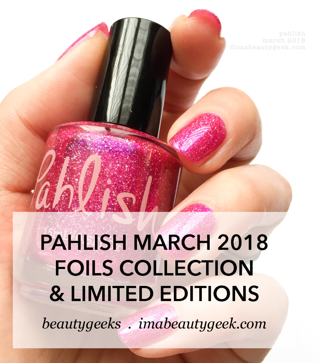 Pahlish March 2018 Foils Collection Swatches and Limited Editions