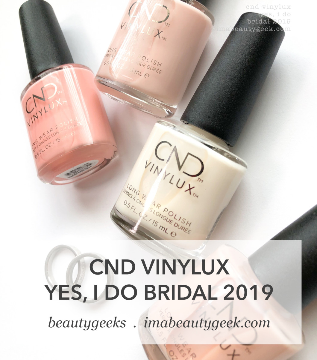 CND Yes I Do Bridal Collection 2019