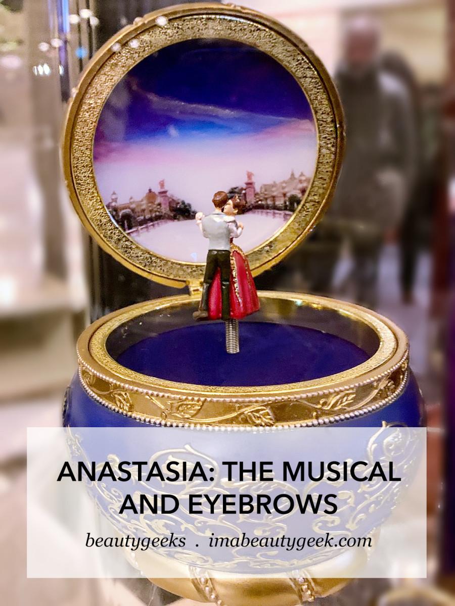 Anastasia The Musical and Eyebrows