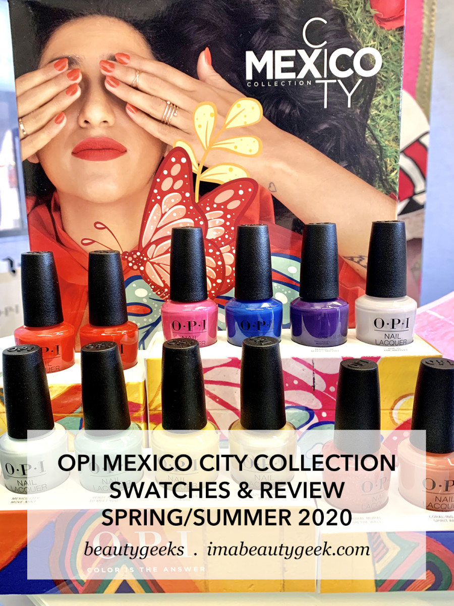 OPI Mexico City Collection Swatches and Review Spring Summer 2020