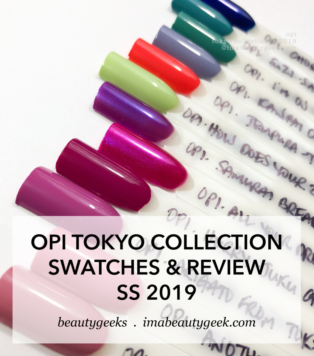 OPI Tokyo Collection Swatches Review SS 2019 Manigeek