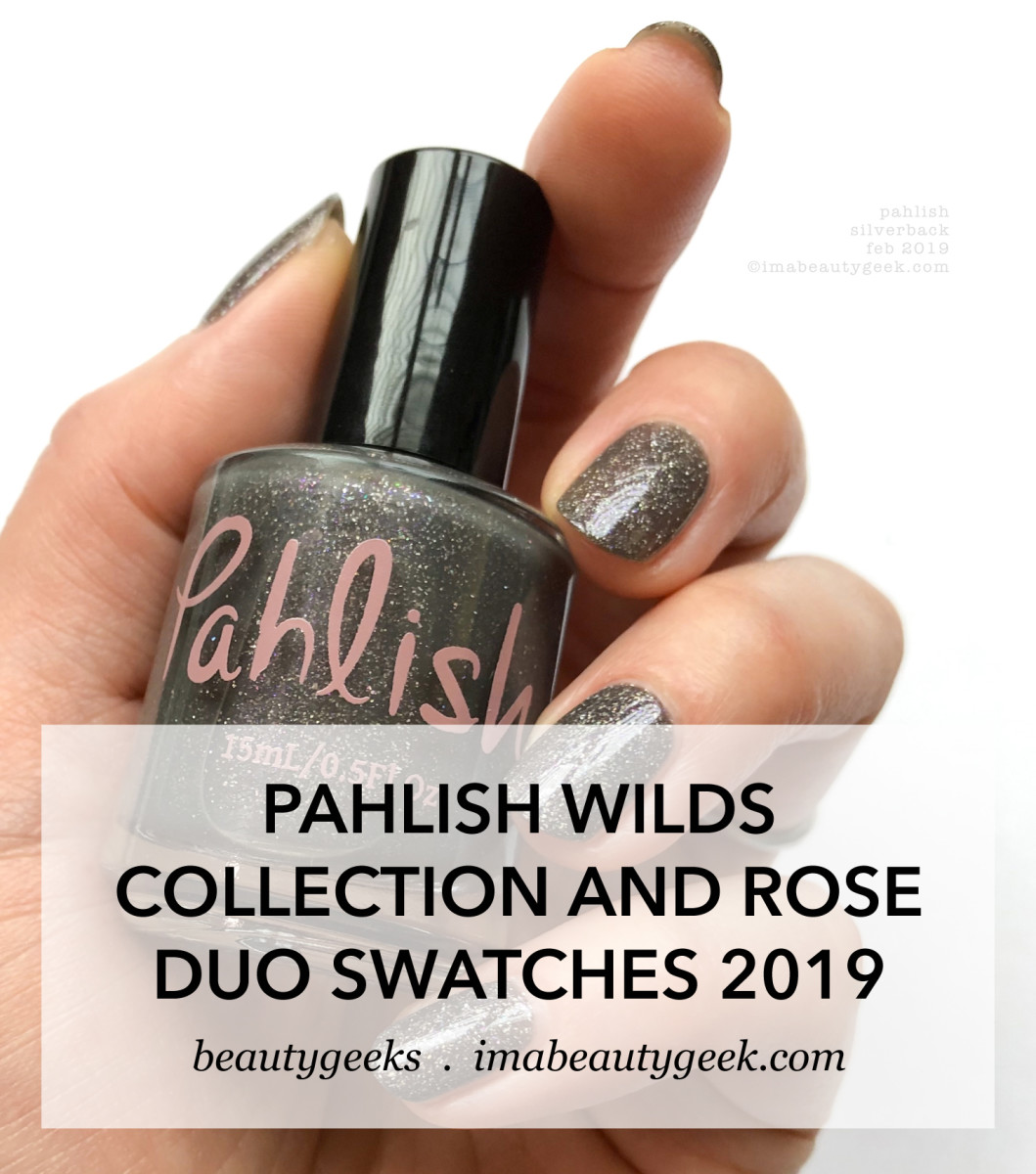 Pahlish Wilds Collection and Rose Duo Swatches 2019