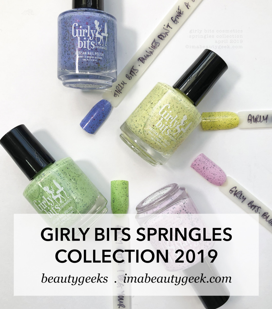 Girly Bits Cosmetics Springles Collection Swatches Review April 2019